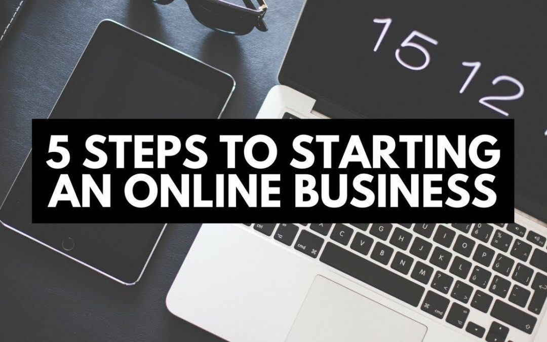 5 Steps to Starting an Online Business